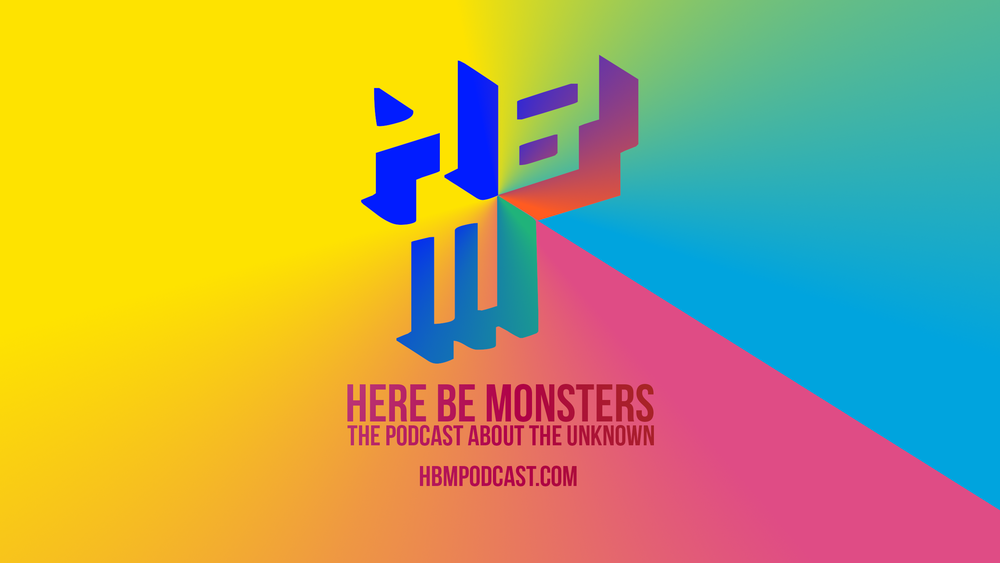 Podcast recommendation #4: Here be monsters